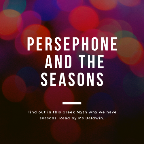 Find out in this Greek Myth why we have seasons.
